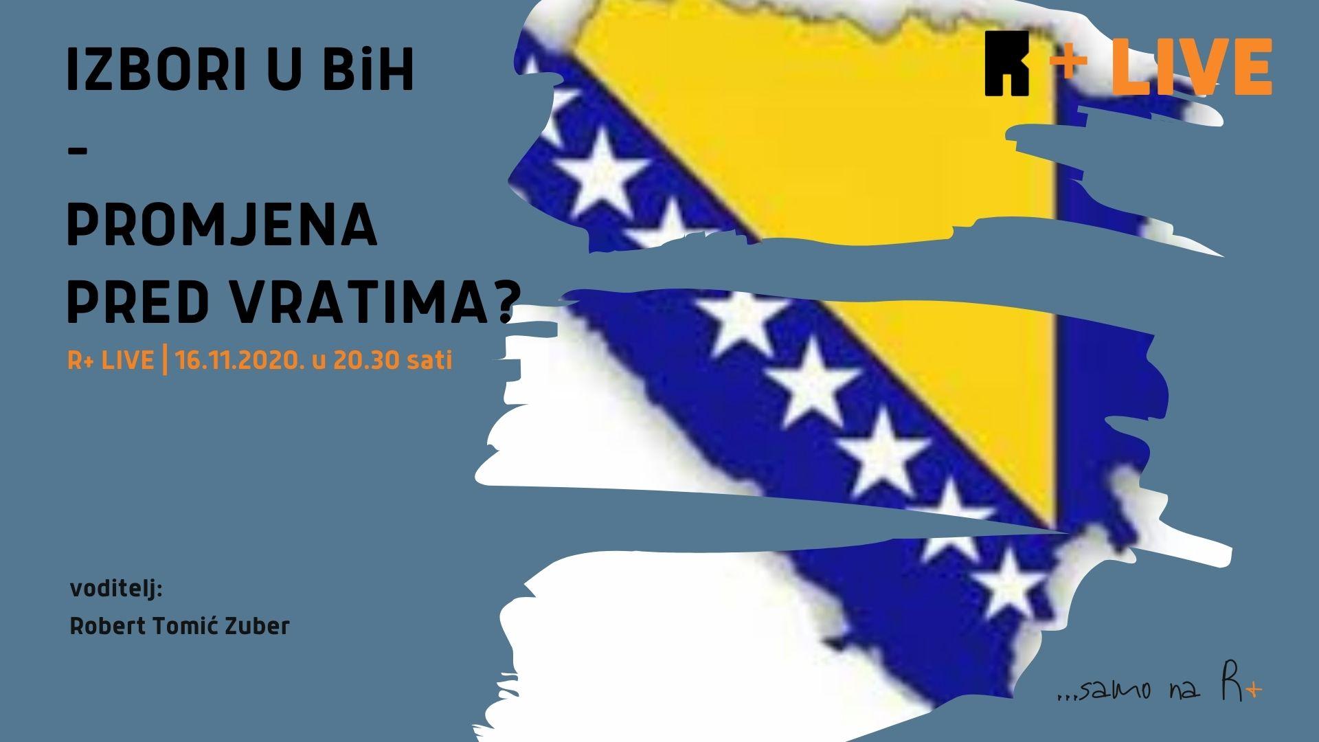 R+: Izbori u BiH - Promjene pred vratima?