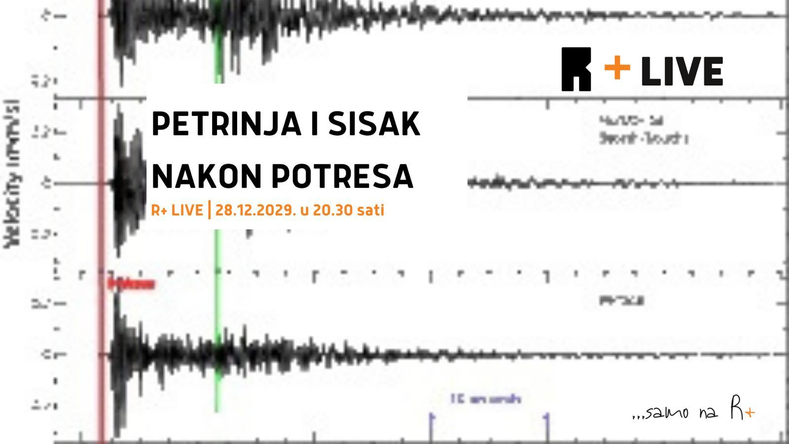 R+ LIVE: Petrinja i Sisak nakon potresa | Alma Trauber, Ana Cvitaš i Zvonimir Martinovi?