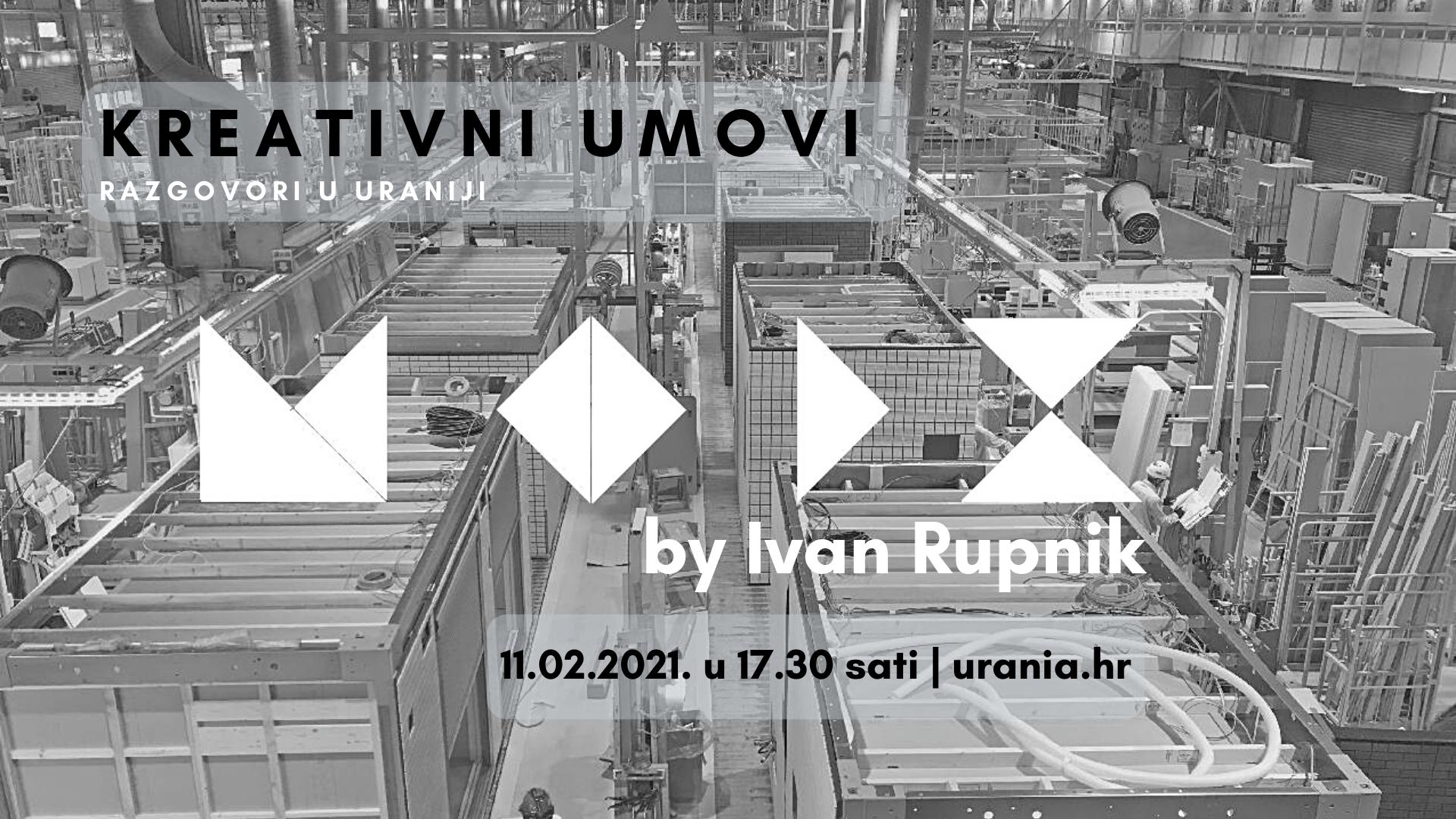 Kreativni umovi: Ivan Rupnik   MOD X - platforma za upravljanje i razmjenu znanja