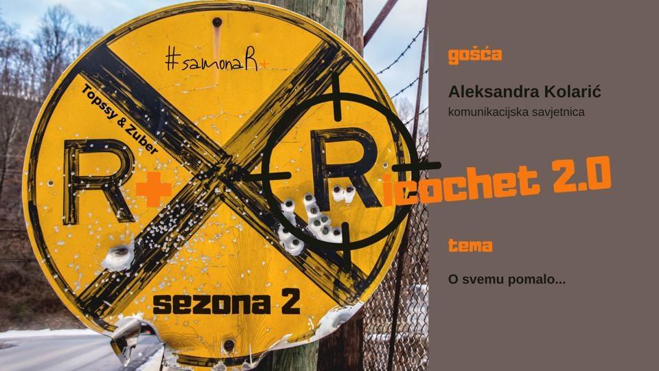 R+: Ricochet 2.0 w. Aleksandra Kolarić