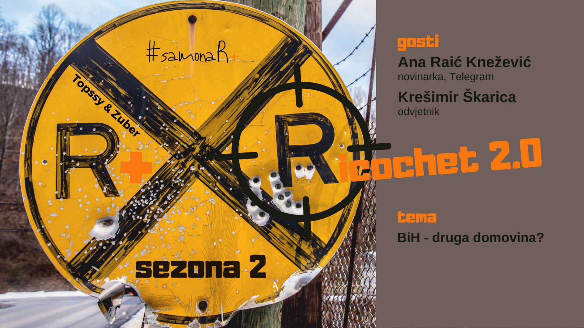 R+: Ricochet 2.0 | BiH - druga domovina?