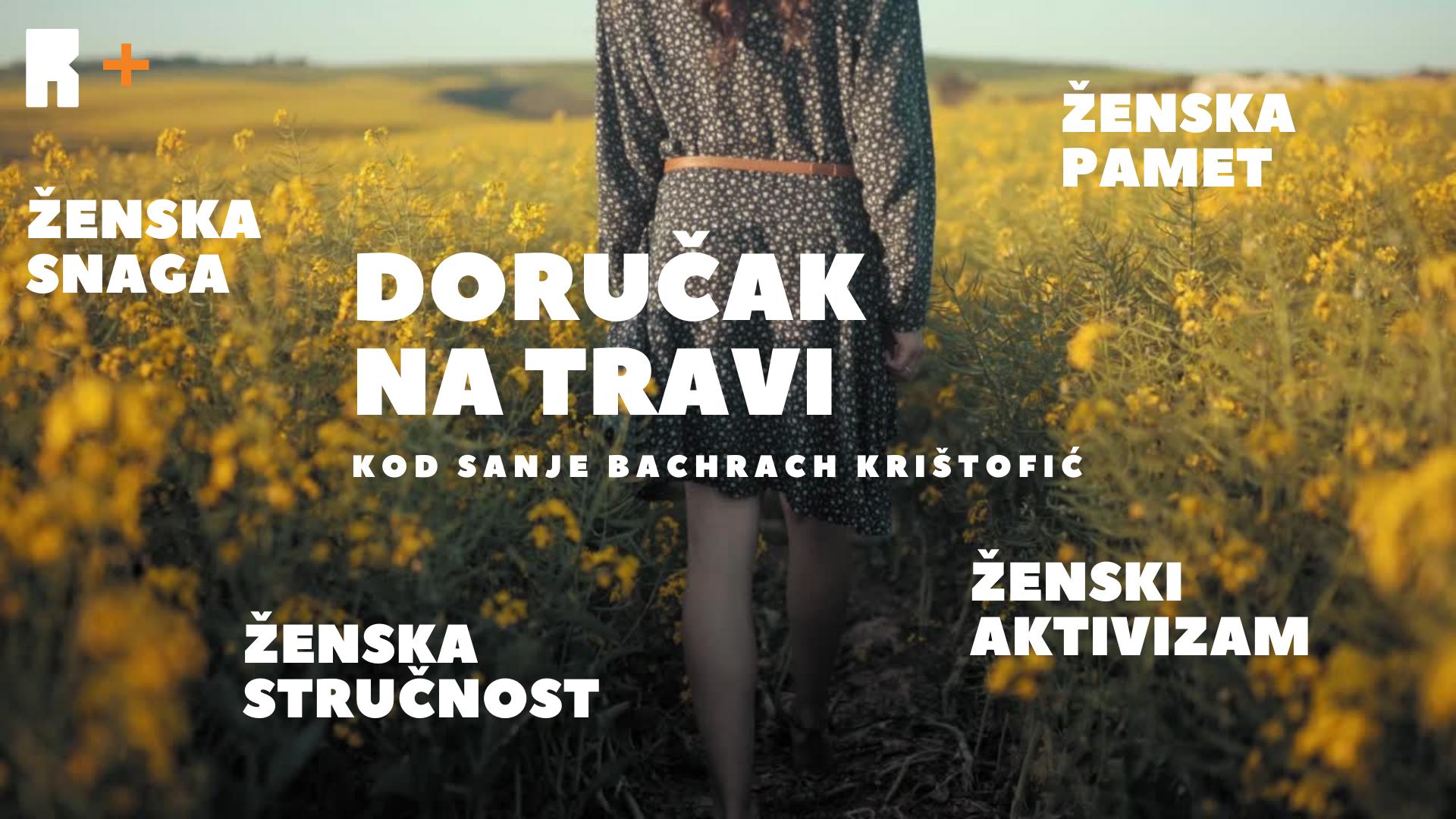 R+: Doručak na travi | Renata Poljak: velika očekivanja, beskrajno more, nesigurna sjećanja