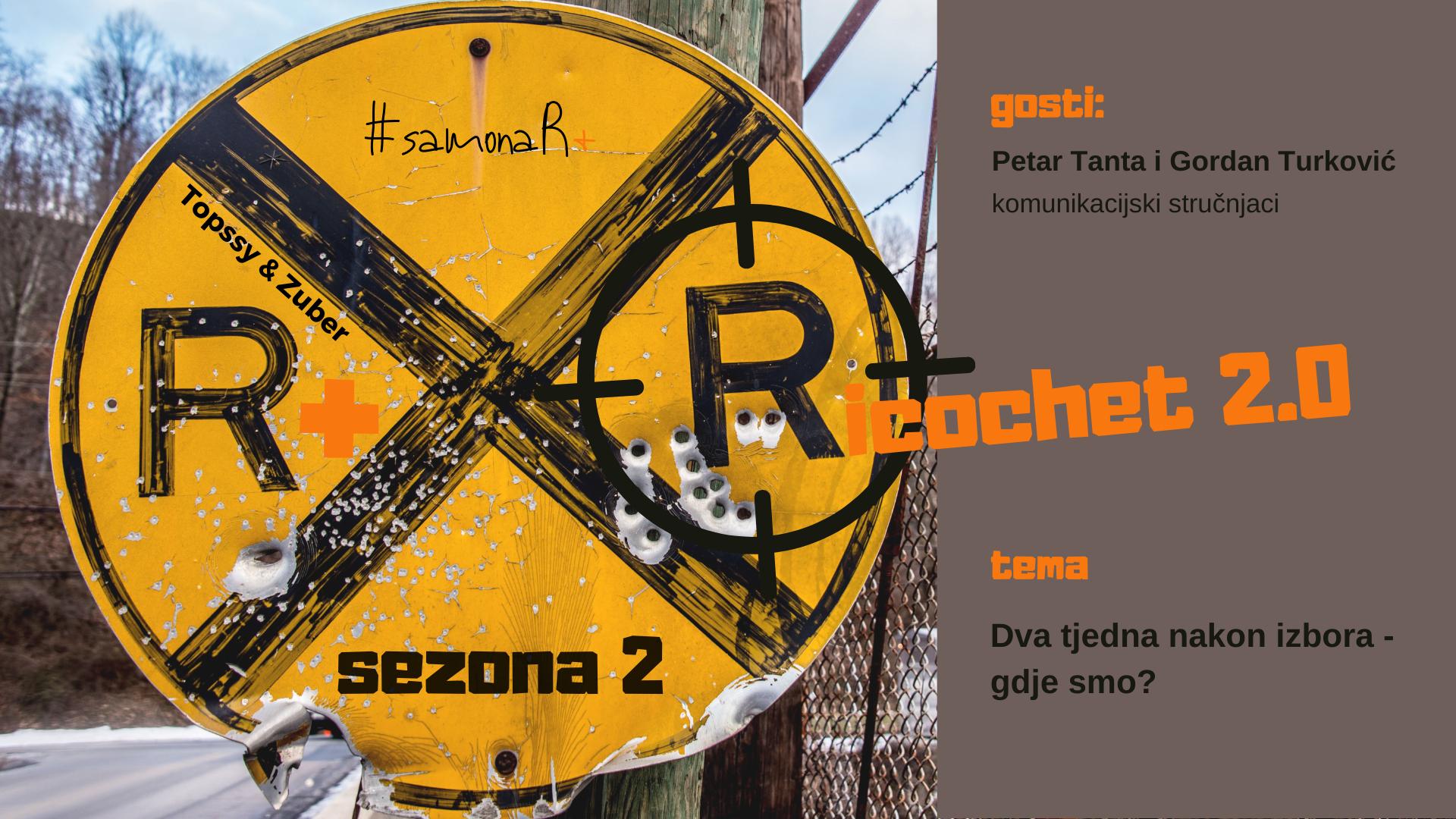 R+: Ricochet 2.0 w. Petar Tanta i Gordan Turković | Dva tjedna nakon izbora, gdje smo?